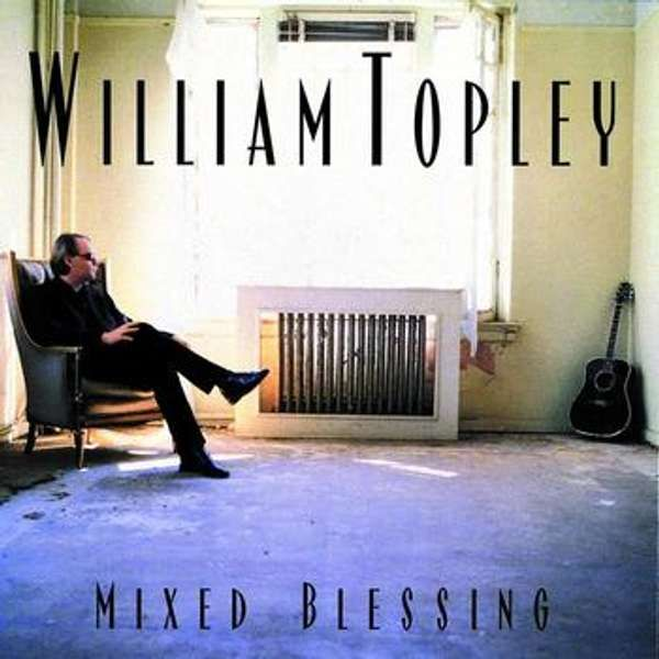 The Blessing – Mixed Blessing - William Topley