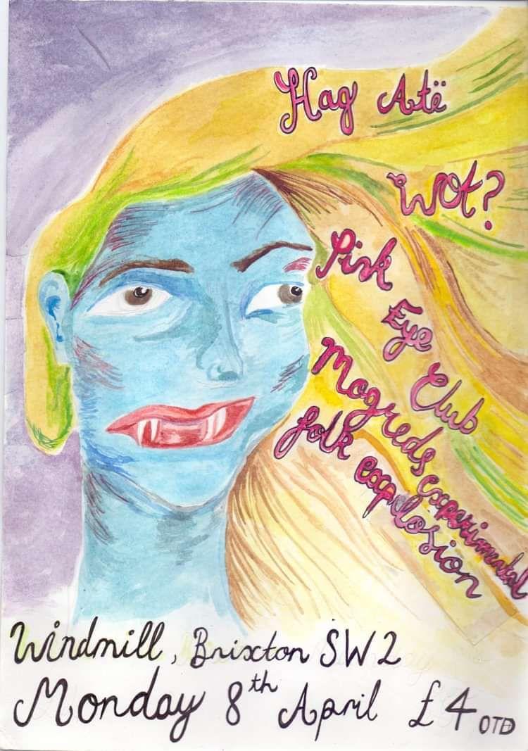 Hag Atë, Wot? Pink Eye Club, Mogred's Experimental Folk Explosion at