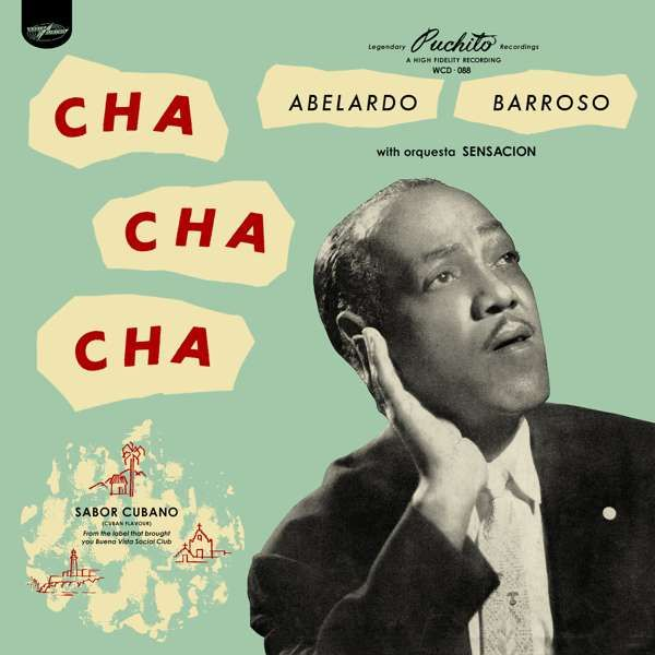Abelardo Barroso - Cha Cha Cha (CD) - World Circuit Records