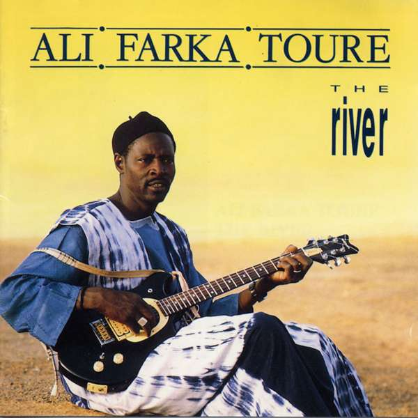 Ali Farka Touré - The River (CD) - World Circuit Records