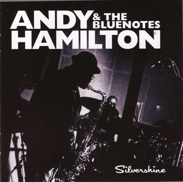 Andy Hamilton & The Blue Notes - Silvershine (CD) - World Circuit Records