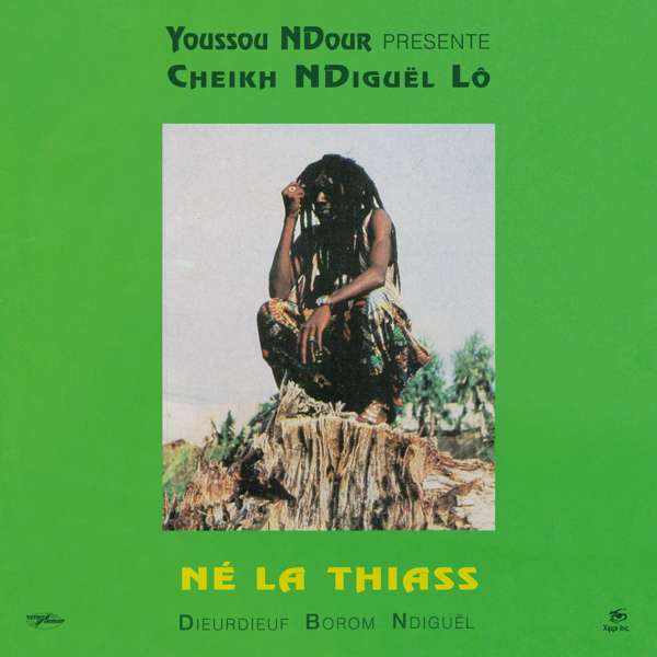 Cheikh Lô - Né La Thiass (Remastered LP) - World Circuit Records