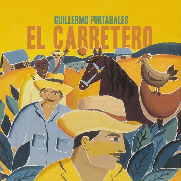 Guillermo Portabales - El Carretero (2019 Remaster) (LP) - World Circuit Records