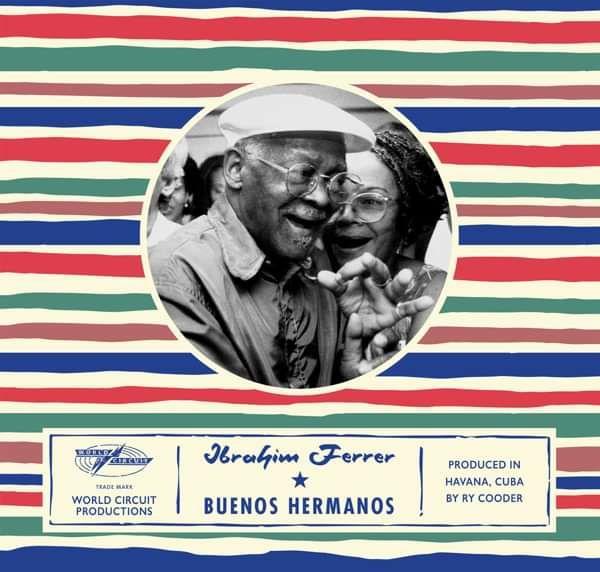 Ibrahim Ferrer - Buenos Hermanos (LP) - World Circuit Records