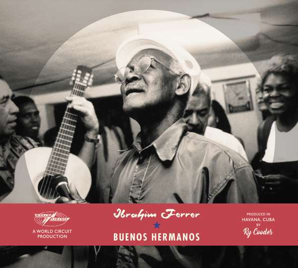 Ibrahim Ferrer - Buenos Hermanos [Special Edition] (Casebook CD) - World Circuit Records