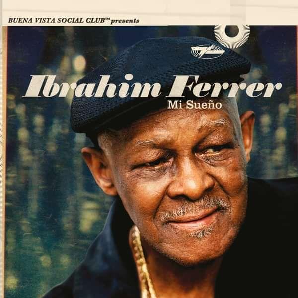 Ibrahim Ferrer - Mi Sueño (LP) - World Circuit Records