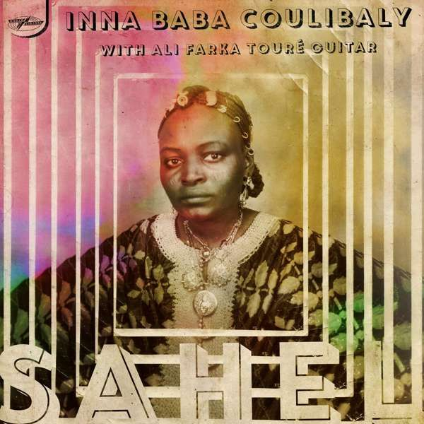 "Inna Baba Coulibaly with Ali Farka Touré - Sahel (10"") - World Circuit Records"
