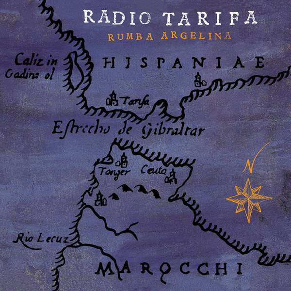 Radio Tarifa - Rumba Argelina (2019 Remaster) (2 x LP) - World Circuit Records