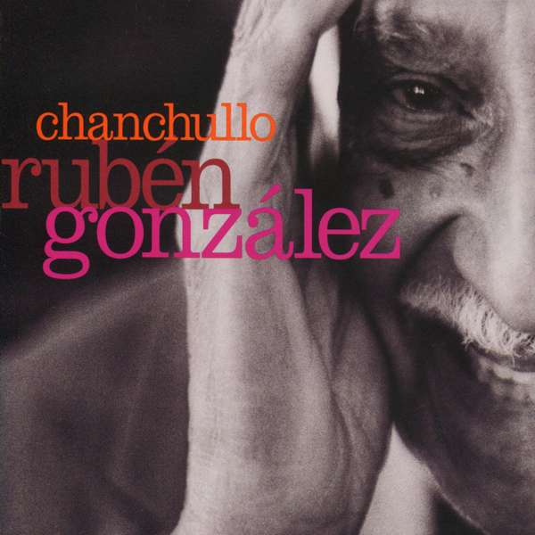 Rubén González - Chanchullo (CD) - World Circuit Records