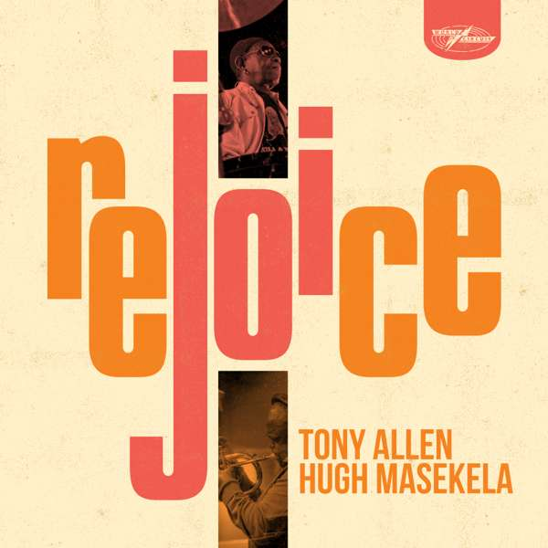 Tony Allen & Hugh Masekela - Rejoice (CD) - World Circuit Records