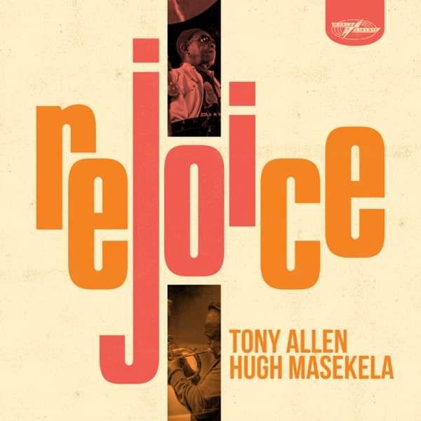 Tony Allen & Hugh Masekela - Rejoice (LP) - World Circuit Records