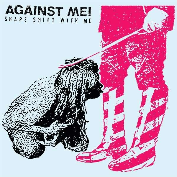 Against Me! 'Shape Shift With Me' Double LP - Xtra Mile Recordings