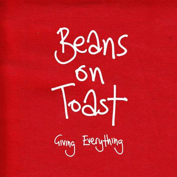 Beans On Toast 'Giving Everything' CD - Xtra Mile Recordings