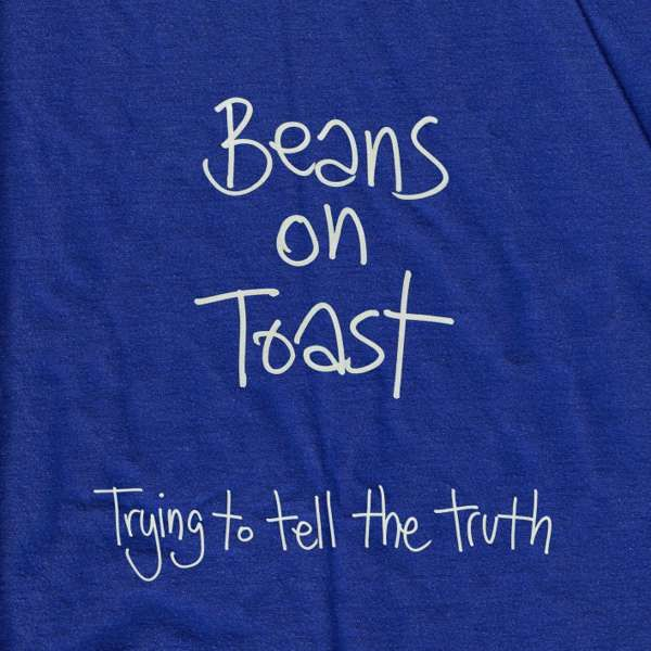 Beans On Toast 'Trying To Tell The Truth' CD - Xtra Mile Recordings