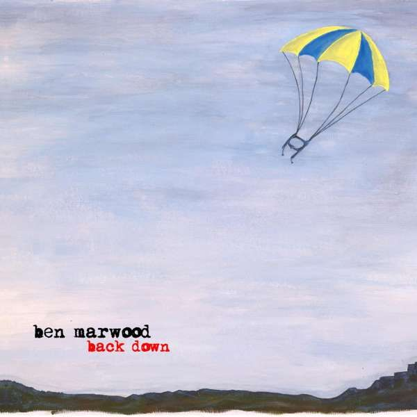 Ben Marwood - 'Back Down' CD - Xtra Mile Recordings