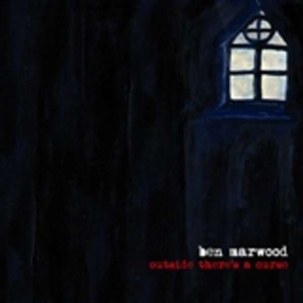 Ben Marwood - 'Outside There's A Curse' CD - Xtra Mile Recordings
