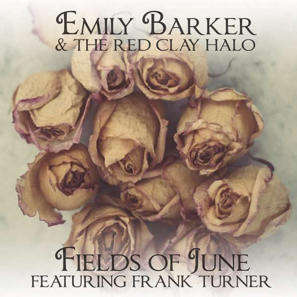 """Emily Barker and the Red Clay Halo - featuring Frank Turner - Fields Of June - White 7"""" - Xtra Mile Recordings"""