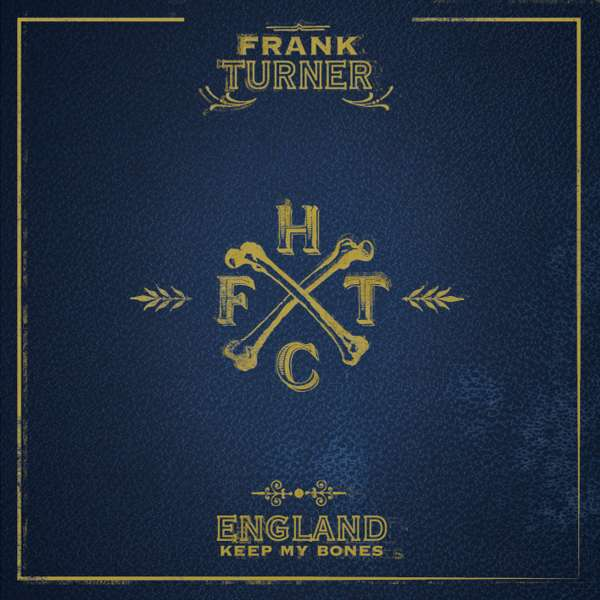 Frank Turner 'England Keep My Bones' - CD & DVD - Xtra Mile Recordings