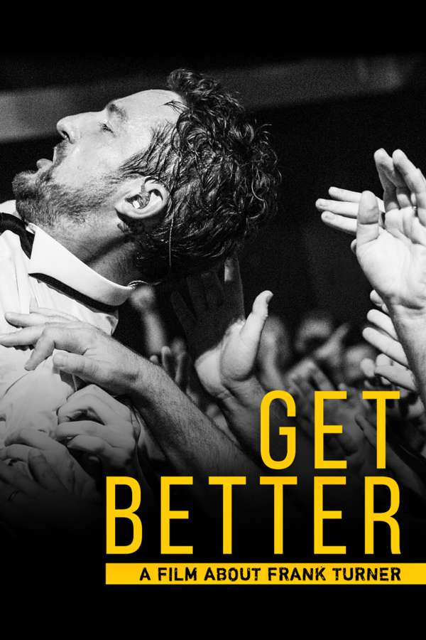 Frank Turner 'Get Better' DVD - Xtra Mile Recordings