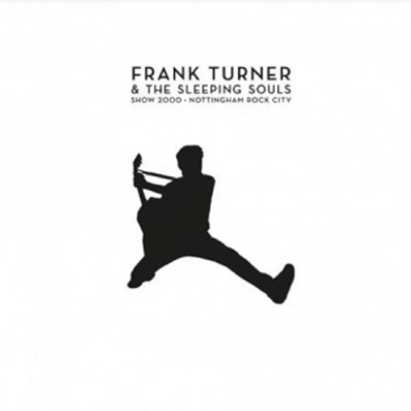 Frank Turner - 'Show 2000 - Nottingham Rock City' CD & DVD - Xtra Mile Recordings
