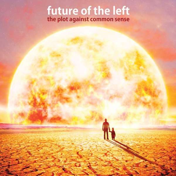 Future Of the Left - album & EPs - Xtra Mile Recordings