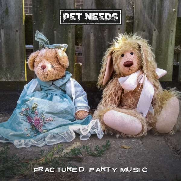 PET NEEDS - Fractured Party Music - Download, CD & colour LP - Xtra Mile Recordings