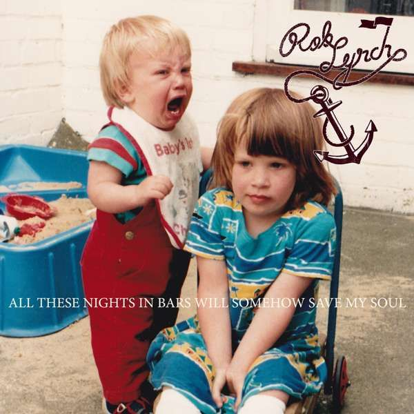 Rob Lynch 'All These Nights In Bars Will Somehow Save My Soul' CD - Xtra Mile Recordings
