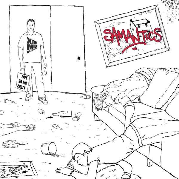 Samantics - Late To The Party - EP - Xtra Mile Recordings
