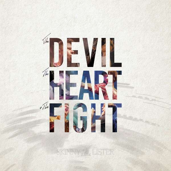 Skinny Lister 'The Devil, The Heart & The Fight' CD - Xtra Mile Recordings