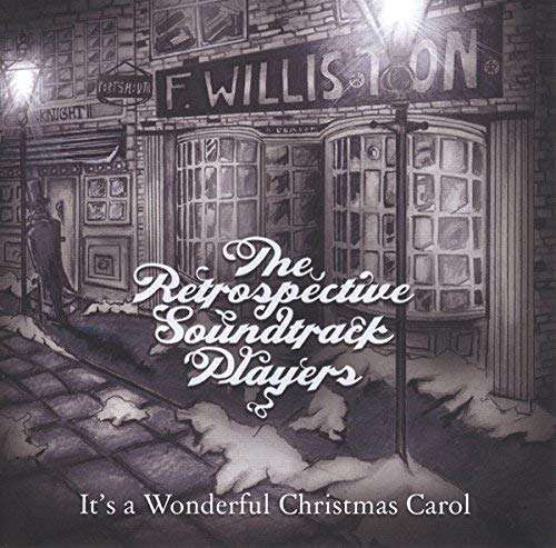 The Retrospective Soundtrack Players - 'It's a Wonderful Christmas Carol' LP & CD - Xtra Mile Recordings