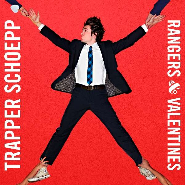 Trapper Schoepp 'Rangers & Valentines' CD & Red LP - Xtra Mile Recordings