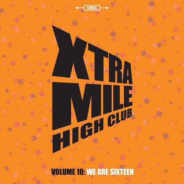 Xtra Mile High Club - Vol 10 - We are 16! - Xtra Mile Recordings