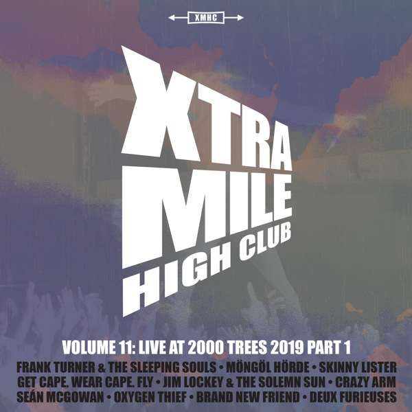 Xtra Mile High Club Vol 11: Live At 2000 Trees (Part 1) - Xtra Mile Recordings