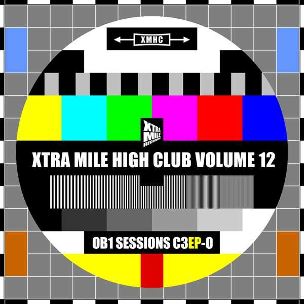 Xtra Mile High Club Vol 12: OB1 Sessions C3EP-O - Xtra Mile Recordings
