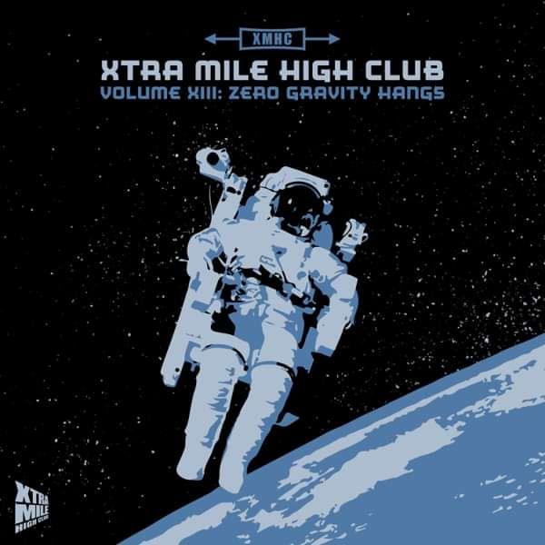 Xtra Mile High Club Vol 13: Zero Gravity Hangs - Xtra Mile Recordings