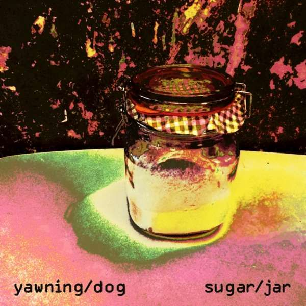 SUGAR/JAR AA SIDE - Yawning Dog