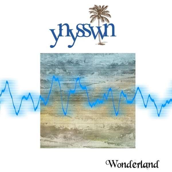 YNYSSWN - Wonderland - Ynysswn